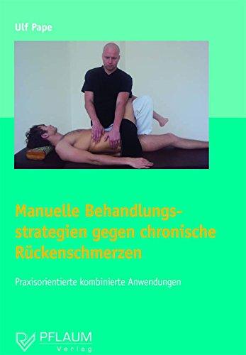 Manuelle Behandlungsstrategien gegen chronische Rückenschmerzen