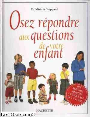 Osez répondre aux questions de votre enfant