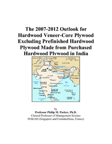 The 2007-2012 Outlook for Hardwood Veneer-Core Plywood Excluding Prefinished Hardwood Plywood Made from Purchased Hardwood Plywood in India