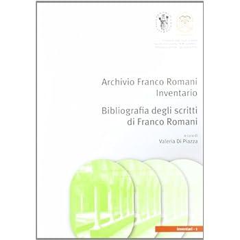 L'archivio Franco Romani. Bibliografia Degli Scritti Di Franco Romani