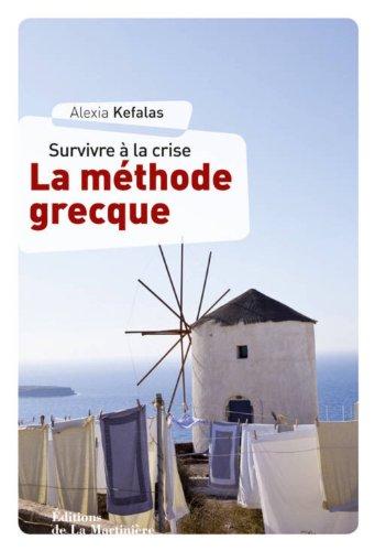Survivre à la crise La méthode Grecque
