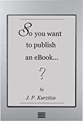 So you want to publish an ebook... (So you want to? Book 2)