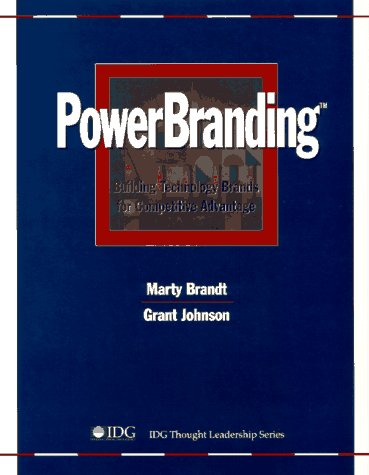 PowerBranding(tm): Building Technology Brands for Competitive Advantage