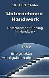 Unternehmen Handwerk Teil 2: Erfolgsfaktor Arbeitgebermarke