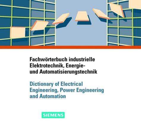 Fachwörterbuch industrielle Elektrotechnik ,Energie und Automatisierungstechnik