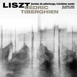 Franz Liszt - Années de pèlerinage, troisième année u.a.