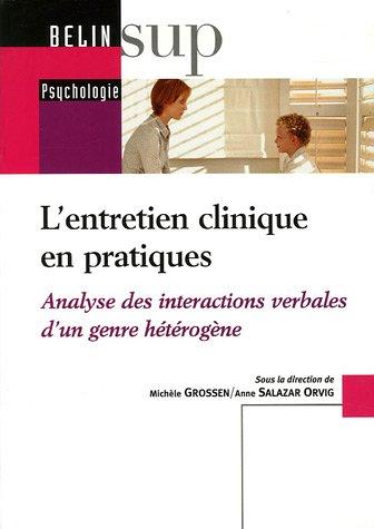 L'entretien clinique en pratiques : Analyse des intéractions verbales d'un genre hétérogène