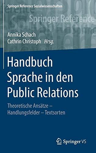 Handbuch Sprache in den Public Relations: Theoretische Ansätze - Handlungsfelder - Textsorten (Springer Reference Sozialwissenschaften) - Sprache In Der Sprache
