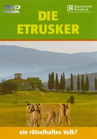 Die Etrusker - Ein rätselhaftes Volk?