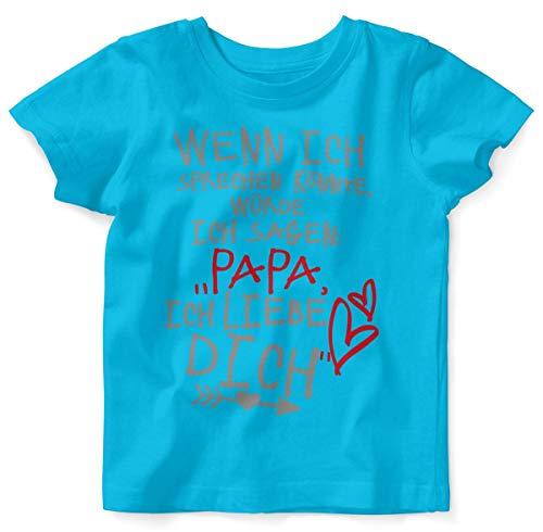 Mikalino Baby/Kinder T-Shirt mit Spruch für Jungen Mädchen Unisex Kurzarm Wenn ich sprechen könnte würde ich Sagen: Papa ich Liebe Dich | handbedruckt in Deutschland, Farbe:Atoll, Grösse:56/62
