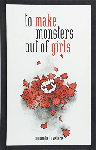 To Make Monsters Out Of Girls por Amanda Lovelace
