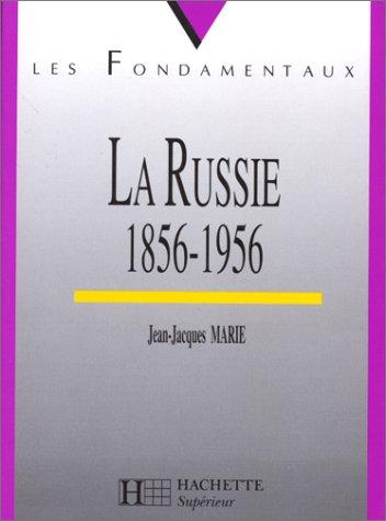 La Russie de 1855 à 1956 par Jean-Jacques Marie