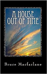 A House Out of Time (The Time Travel Diaries of James Urquhart and Elizabeth Bicester Book 3)