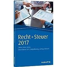 Recht- und Steuer Kompass 2017: Zahlen, Daten, Fakten (Haufe Kompass)