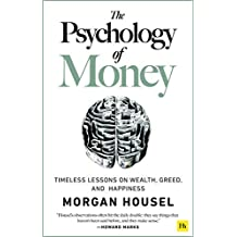 The Psychology of Money: Timeless lessons on wealth, greed, and happiness (English Edition)