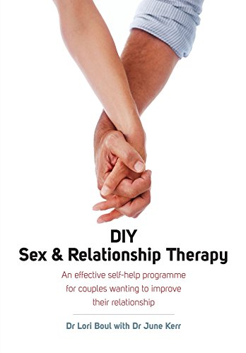 DIY Sex & Relationship Therapy: An Effective Self-Help Programme for Couples Wanting to Improve their Relationship by Boul, Dr Lori (2011) Paperback
