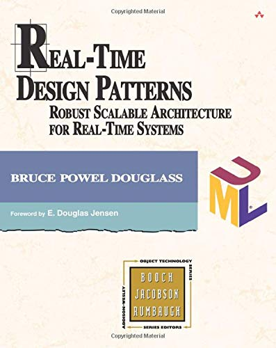 Real-Time Design Patterns: Robust Scalable Architecture for Real-Time Systems (Addison-wesley Object Technology Series)