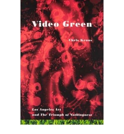 Video Green: Los Angeles Art and the Triumph of Nothingness (Active Agents Series) (Paperback) - Common