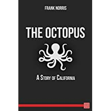 The Octopus: A Story of California (English Edition)