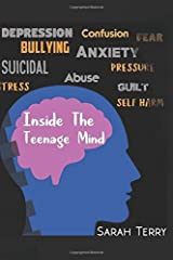 Inside the Teenage Mind: What teenagers really talk about in the counselling room Paperback
