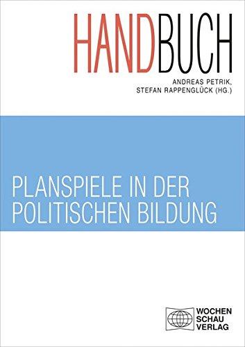 Handbuch Planspiele in der politischen Bildung (Politik und Bildung)