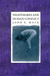 Nightmares and Human Conflict by John E. Mack (1989-10-06)