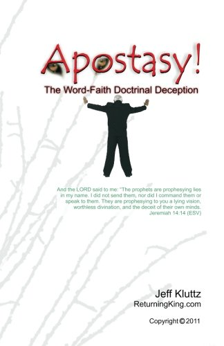 Apostasy!: The Word-Faith Doctrinal Deception