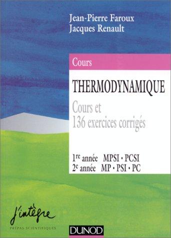 Thermodynamique : Cours et 136 exercices corrigés : 1re année MPSI, PCSI, 2e année MP, PSI, PC