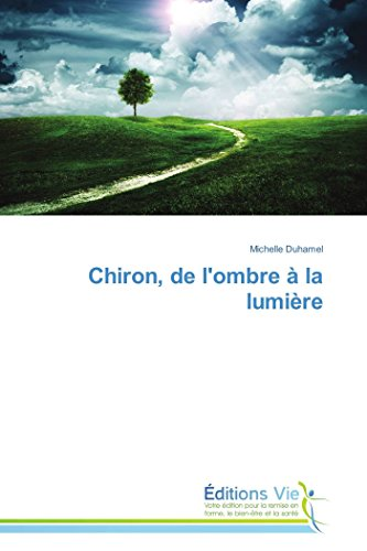 Chiron, de l'ombre à la lumière par Michelle Duhamel