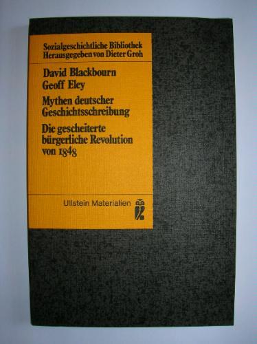 Mythen deutscher Geschichtsschreibung. Die gescheiterte bürgerliche Revolution von 1848.