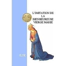 L'Imitation De La Bienheureuse Vierge Marie - (1 Volume)
