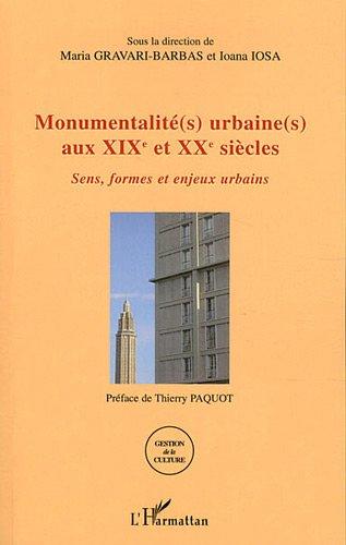 Monumentalites Urbaines aux Xixe et Xxe Siecles Sens Formes et Enjeux Urbains