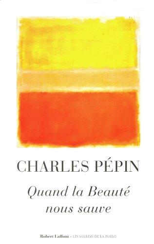 Quand la beauté nous sauve par Charles PÉPIN