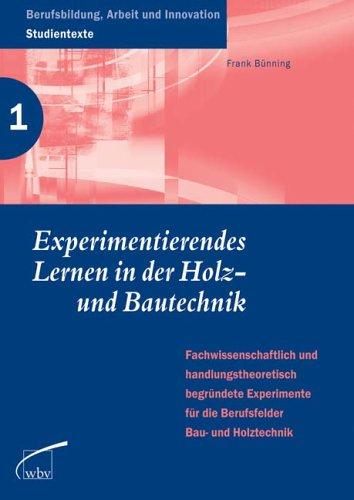 experimentierendes-lernen-in-der-holz-und-bautechnik-fachwissens-u-handlungstheoretisch-begrundete-e