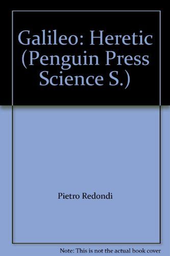 Galileo: Heretic (Penguin Press Science S.) por Pietro Redondi