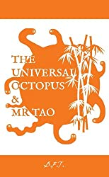 THE UNIVERSAL OCTOPUS & MR TAO