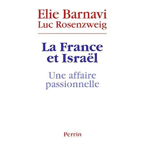 La France et Israël : Une affaire passionnelle