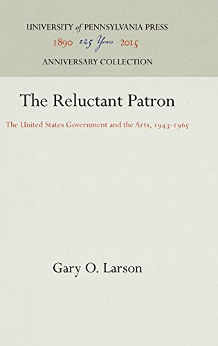The Reluctant Patron : The United States Government and the Arts, 1943-1965 par Gary O. Larson