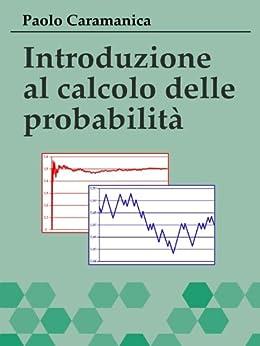 Introduzione al calcolo delle probabilità di [Caramanica, Paolo]