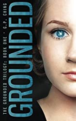 Grounded (The Grounded Trilogy) (Volume 1) by G. P. Ching (2014-11-13)
