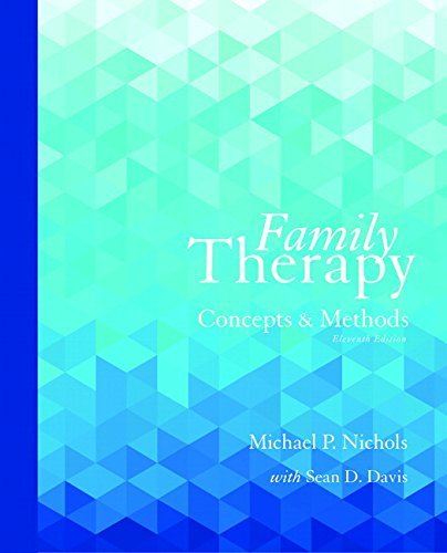 Family Therapy: Concepts and Methods (11th Edition) by Michael P. Nichols (2016-01-13)