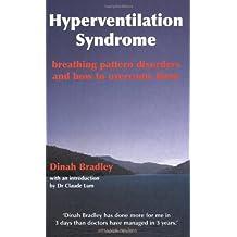 Hyperventilation Syndrome: Breathing Pattern Disorder by DINAH BRADLEY (2007-08-02)