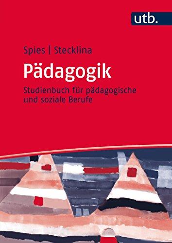 Pädagogik: Studienbuch für pädagogische und soziale Berufe (Studienbücher für soziale Berufe, Band 8644)