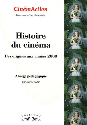CinmAction, N 142 : Histoire du cinma des origines aux annes 2000 : Abrg pdagogique