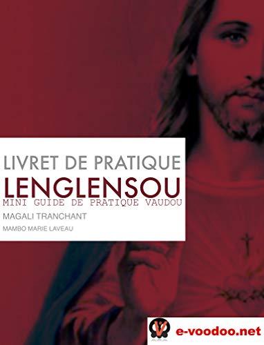 LIVRET DE PRATIQUE VAUDOU LENGLENSOU BASEN SAN: MINI GUIDE DE PRATIQUE VAUDOU (Mambo Marie Laveau t. 17) par  E-VOODOO.NET