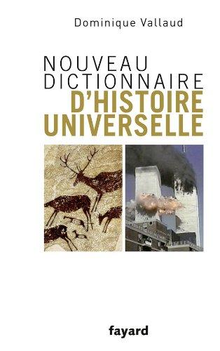 Nouveau dictionnaire d'histoire universelle par Dominique Vallaud