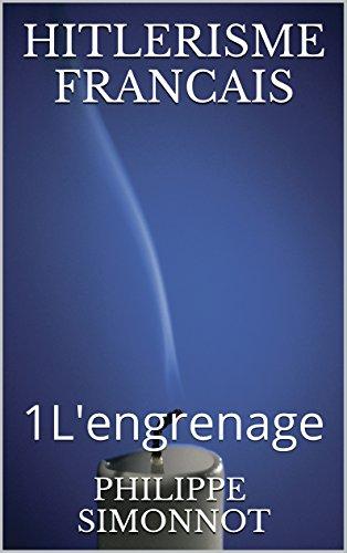 HITLERISME FRANCAIS: 1L'engrenage