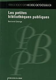 Les petites bibliothèques publiques par Bertrand Calenge