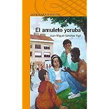 El amuleto yoruba (Infantil Naranja 10 Años)