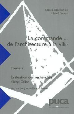 La Commande. de l'Architecture a la Ville Tome 2 : Évaluation des Recherches (Puca N. 139)